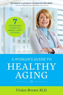 A Woman S Guide To Healthy Aging