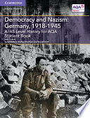 A AS Level History for AQA Democracy and Nazism  Germany  1918   1945 Student Book