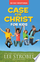 Case for Christ for Kids 90 Day Devotional