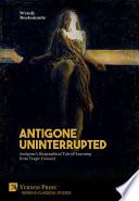 Antigone Uninterrupted