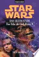 Star Wars  Das Erbe der Jedi Ritter 9  Das Ultimatum