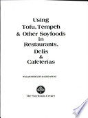 Using Tofu, Tempeh & Other Soyfoods in Restaurants, Delis & Cafeterias