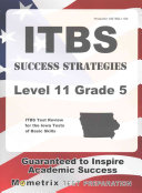 Itbs Success Strategies Level 11 Grade 5 Study Guide  Itbs Test Review for the Iowa Tests of Basic Skills