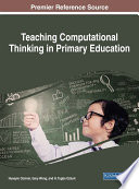 Teaching Computational Thinking In Primary Education : methods must adapt accordingly to provide the...