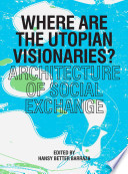 Where are the Utopian Visionaries?
