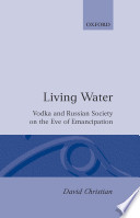 Living Water    Vodka and Russian Society on the Eve of Emancipation