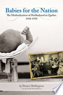 illustration Babies for the Nation, The Medicalization of Motherhood in Quebec, 1910-1970