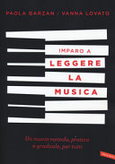 Imparo a leggere la musica. Un nuovo metodo, pratico e graduale, per tutti