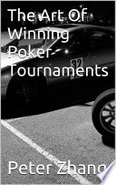 The Art Of Winning Poker Tournaments