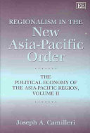 Regionalism in the New Asia Pacific Order