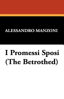 I Promessi Sposi  the Betrothed