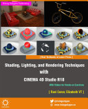 Shading  Lighting  and Rendering Techniques with CINEMA 4D Studio R18