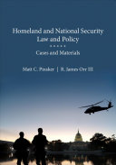 Homeland and National Security Law and Policy: Cases and Materials