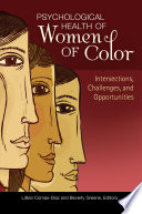 Psychological Health of Women of Color  Intersections  Challenges  and Opportunities