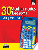 30 Mathematics Lessons Using the TI 15