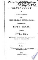 chronology-of-public-events-and-remarkable-occurrences-within-the-last-fifty-years-or-from-1771-to-1821-from-1774-to-1824