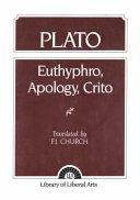 . Euthyphro ; Apology ; Crito ; Phaedo, the Death Scene .