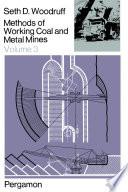Methods of Working Coal and Metal Mines