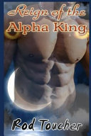 Reign of the Alpha King