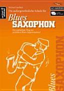 Die Schule für Blues-Saxophon (Altsaxophon)