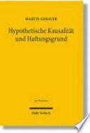 Hypothetische Kausalität und Haftungsgrund