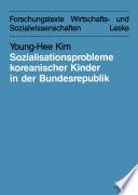 Sozialisationsprobleme koreanischer Kinder in der Bundesrepublik Deutschland