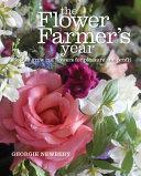 The Flower Farmer s Year