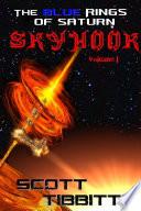 The Blue Rings Of Saturn: Sky Hook Volume One : ...