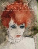 Kunst die in Berlin entstand