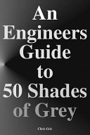An Engineers Guide to 50 Shades of Grey