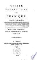 Traite elementaire de physique, par M. l'abbe Hauy, chanoine honoraire de l'Eglise Metropolitaine de Paris, ... Tome I. [II.] - Seconde edition, revue et considerablement augmentee