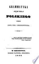 Grammatyka jezyka polskiego. (Grammatik der polnischen Sprache.)