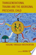 Transgenerational Trauma and the Aboriginal Preschool Child