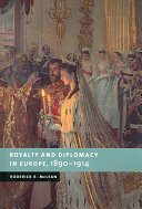 Royalty and Diplomacy in Europe, 1890-1914