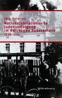 Nationalsozialistische Judenverfolgung im Reichsgau Sudetenland 1938-1945