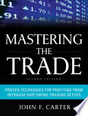 Mastering the Trade  Second Edition  Proven Techniques for Profiting from Intraday and Swing Trading Setups