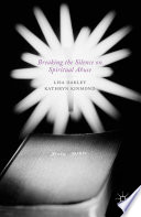 Breaking the Silence on Spiritual Abuse This Book Explores The Definitions And