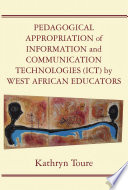 Pedagogical Appropriation of Information and Communication Technologies  ICT  by West African Educators