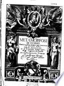 Le Metamorfosi di Ovidio  ridotte da Giovanni Andrea dell Anguillara in ottava rima     con l annotationi    di M  Francesco Turchi