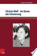 Christa Wolf – Im Strom der Erinnerung
