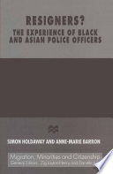 Resigners  The Experience of Black and Asian Police Officers