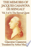 The Memoirs of Jacques Casanova de Seingalt Volume 3: The Eternal Quest
