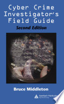 Cyber Crime Investigator s Field Guide  Second Edition