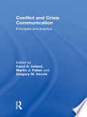 Conflict and Crisis Communication -- Principles and Practice