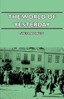 The World Of Yesterday : the 1900s and before, are now extremely...