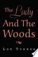 The Lady And The Woods : was ending. she and her family...