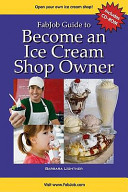 FabJob Guide to Become an Ice Cream Shop Owner