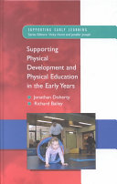 Supporting physical development and physical education in the early years