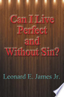 Can I Live Perfect and Without Sin? By A Layman And Covers