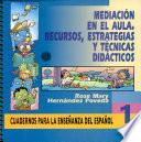 Mediaci  n en El Aula  Recursos  Estrategias Y T  cnicas Did  cticos Cuadernos Para la Ense  anza Del Espa  ol i